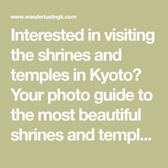 Interested in visiting the shrines and temples in Kyoto? Your photo guide to the most beautiful shrines and temples of Kyoto with tips for unusual things to do in Kyoto for getting off the beaten path in Japan.