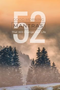 Here are 52 good morning mantras. Choose one new mantra every Monday morning and sit quietly with it for a few moments. Have Faith In Yourself, Forgiving Yourself, Motivate Yourself, Morning Mantra, Monday Morning, Good Morning, What Might Have Been, Get What You Want, Scared To Love