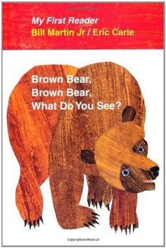 Brown Bear, Brown Bear, What Do You See? My First Reader by Bill Martin, http://www.amazon.com/dp/0805092447/ref=cm_sw_r_pi_dp_Y6ierb12TWK9A