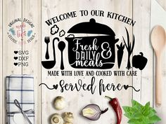 Welcome to our Kitchen Fresh Daily Meals Served Here Cut File and Printable in SVG, DXF, PNG. Kitchen SVG. Kitchen printable.