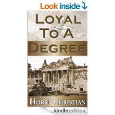 Amazon.com: Loyal To A Degree eBook: Horst Christian: Kindle Store