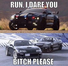 the Supra and are wayyyyy better than freakin Mustangs Haha yeah … der Supra und der sind viel besser als die verrückten Mustangs Gt R, Truck Memes, Car Humor, Funny Car Quotes, Truck Quotes, R34 Gtr, Automobile, Custom Muscle Cars, Import Cars