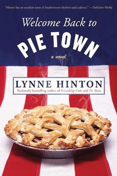Welcome Back to Pie Town - Lynne Hinton.
