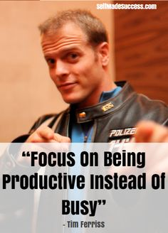 """Focus on being productive instead of busy."" Tim Ferriss quote"