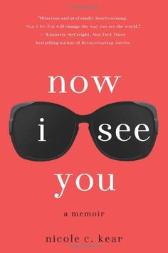 Now I See You: A Memoir by Nicole C. Kear http://www.amazon.com/dp/1250026563/ref=cm_sw_r_pi_dp_psVKtb10AXH3GFN9