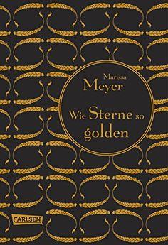 Nr. 43: Die Luna-Chroniken 3. Wie Sterne so golden von Marissa Meyer