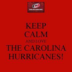 Keep Calm And Love The Carolina Hurricanes