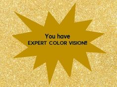 I got: Expert Color Vision! Can Your Eyes See These Almost Invisible Objects? Blind Quotes, Interesting Quizzes, Fun Quizzes, Random Quizzes, Color Vision, Quiz Me, Personality Quizzes, Playbuzz, World Of Color