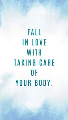 Fall in love with taking care of your body. #wellness #motivation #inspiration