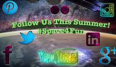 Be sure to follow us on all our social media channels this summer for exciting giveaways and space fun! #Space4Fun