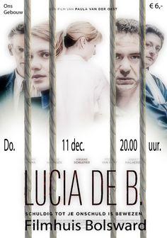 De film 'Lucia de B.' van Paula van der Oest wordt op do. 11 dec. 2014 vertoont in Ons Gebouw, Broereplein 7-8, 8701 JC, Bolsward
