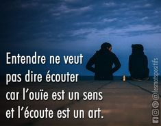 Savoir écouter est un art - Trend Shenanigans Quotes 2019 Sober Quotes, Experience Quotes, French Words, Christmas Quotes, Live Love, Good Vibes Only, Relationship Quotes, Decir No, Affirmations