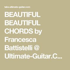 BEAUTIFUL BEAUTIFUL CHORDS by Francesca Battistelli @ Ultimate-Guitar.Com