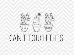 Can't Touch This Cactus succulent SVG file - Cut File - Cricut projects - cricut ideas - cricut explore - silhouette cameo projects - Silhouette projects by KristinAmandaDesigns