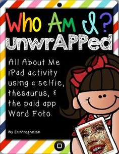 ~ All About Me UnwrAPPed! ~Easily integrate two iPad apps into your back to school, beginning of the year, icebreaker or reading workshop plans with this low-prep & creative activity.  Use the included planning and directions sheets to list 10 adjectives describing yourself, to use the thesaurus app to juice up your words, to take a selfie, and finally to layer the words over the selfie using WordFoto.