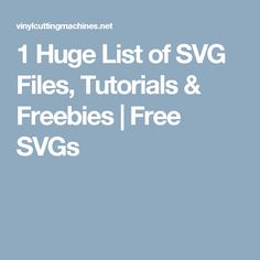 1 Huge List of SVG Files, Tutorials & Freebies   Free SVGs