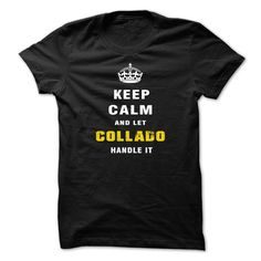 Keep Calm and Let COLLADO № Handle ItKeep calm and let COLLADO handle it COLLADO, keep calm
