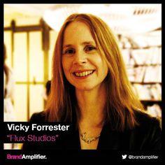 Vicky Forrester. Flux Studios.