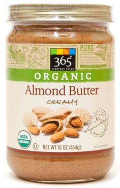 9 Popular Almond Butter 🌰 Brands 🛍 for Girls Who Love Nuts . Whole Foods 365, Whole Foods Market, Whole Food Recipes, Organic Almond Butter, Butter Brands, Organic Brand, Raw Almonds, Eating Organic, Products