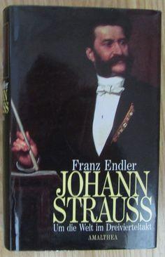 JOHANN STRAUSS Um die Welt im Dreivierteltakt von Franz Endler Amalthea 1998   eBay Johann Strauss, Movie Posters, Movies, Ebay, World, Films, Film Poster, Cinema, Movie