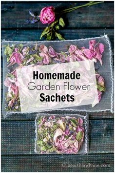 Use flowers and herbs from your garden to create these gorgeous handmade floral sachets.