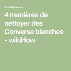 4 manières de nettoyer des Converse blanches - wikiHow