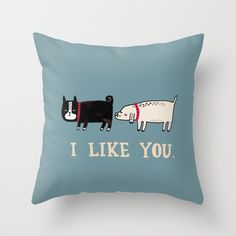 I Like You. Throw Pillow