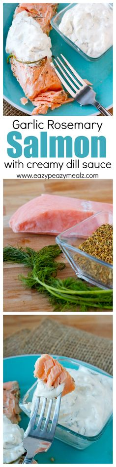 Garlic and Rosemary Salmon served with the best EVER creamy dill sauce. You won't believe how easy this is to make, or how delicious this sauce is! - Eazy Peazy Mealz