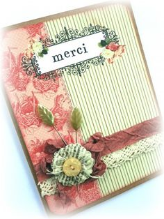 Google Image Result for http://static.artfire.com/uploads/product/2/942/99942/4599942/4599942/large/merci_handmade_french_shabby_chic_thank_you_card_-_one_of_a_kind_bd2f1029.jpg