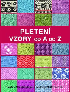 Vzor č. 70 – Kaleidoskop vzorů pro ruční pletení Knitting Books, Crochet Books, Knitting Patterns, Crochet Patterns, Filet Crochet, Pattern Books, Handicraft, Embroidery, Quilts