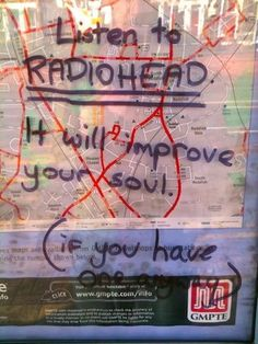 Listen to Radiohead. It will improve your soul (if you have one anyway)
