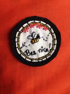 Bee Nice Hand Embroidered Patch
