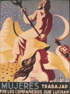 By Juan Antonio, 1 9 3 7, Women: You must work for the companions that are fighting (Spain).
