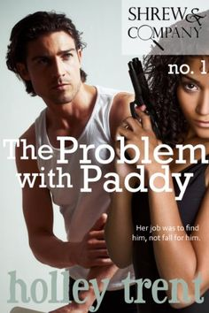 Free at time of posting! The Problem with Paddy (Shrew & Company Book 1) by Holley Trent http://www.amazon.com/dp/B00BQYNYTS/ref=cm_sw_r_pi_dp_tqJRvb06RVJ6Y