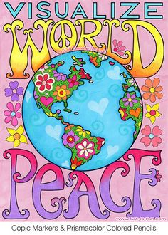 Visualize World Peace from the Peace & Love Coloring Book by Thaneeya McArdle http://www.amazon.com/gp/product/1574219634/ref=as_li_tl?ie=UTF8&camp=1789&creative=390957&creativeASIN=1574219634&linkCode=as2&tag=arisfu-20&linkId=S5DMBN62N7UIH6GU