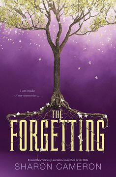 The Forgetting by Sharon Cameron Published by Scholastic Press on September 2016 Genres: Young Adult, Fantasy, Science Fiction Format: ARC Pages: 403 Source: Goodreads: ★★★★ … Ya Books, Good Books, Books To Read, Teen Books, Amazing Books, Crime, County Library, It Goes On, What To Read