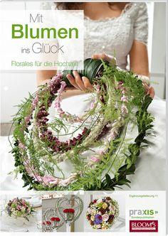 Mit Blumen ins Glück Ergänzungslieferung 11 Januar 2013 :: PRAXIS Mit Blumen ins Glück :: BLOOM's. Yes !!!! That's for a wedding !!!