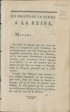 """Olympe de Gouges was a playwright who criticized slavery and, in this work, argued that the """"rights of man"""" included women. Two years after publishing The Rights of Woman, Gouges was executed as an opponent of the government."""