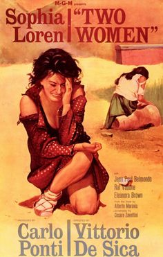 """Two Women (1960), starring Sophia Loren, directed by Carlo Ponti. """"A Roman widow and her twelve year old daughter seek safe refuge in the countryside during the ravages of WWII, and face adversities that will rob the girl of her innocence and trust forever!"""""""