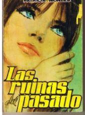 BIBLIOTECA DE CHICAS. NUMERO 616. LAS RUINAS DEL PASADO. PATRICIA MONTES. EDC. CID.(AM)