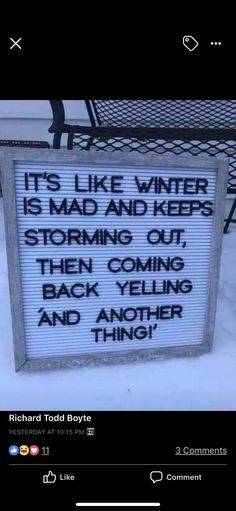 Richard Todd, Storm Out, Comebacks, Funny Quotes, Humor, Winter, Funny Phrases, Winter Time, Funny Qoutes
