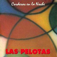 """Las Pelotas - """"Corderos en la noche"""""""