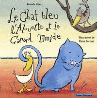 Le chat bleu, l'alouette et le canard timide, par Amanda Sthers, Grasset Jeunesse - Cadeaux de Noël en urgence - Cet ouvrage, dédié aux petits, traite de l'amitié et de la tolérance. L'histoire : les relations d'un chat bleu, d'un canard timide et d'une alouette gourmande qui vont vivre...