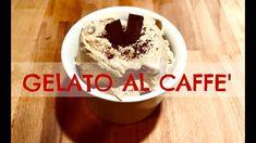 GELATO AL CAFFE' troppo buono! (dolci) 2C+K - YouTube Pudding, Make It Yourself, Youtube, Desserts, Food, Tailgate Desserts, Deserts, Custard Pudding, Essen