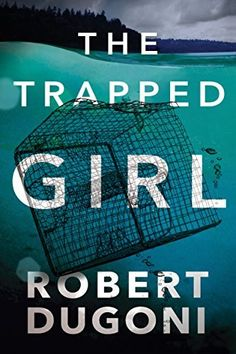 The Trapped Girl by Robert Dugoni is a great mystery read featuring a sharp detective with a difficult case.