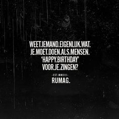 Birth Day QUOTATION – Image : Quotes about Birthday – Description Happy birthday Sharing is Caring – Hey can you Share this Quote ! Birthday Quotes For Me, Happy Birthday Funny, Words Quotes, Me Quotes, Funny Quotes, Qoutes, Dutch Words, Dutch Quotes, Sarcasm Humor