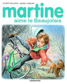 Martine aime le Beaujolais (toute ressemblance avec des personnes...).