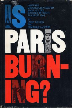 We Love Typography: Is Paris Burning designed by Chermayeff & Geismar Best Book Covers, Vintage Book Covers, Beautiful Book Covers, Typo Design, Graphic Design Typography, Graphic Design Illustration, Layout Design, Book Cover Design, Book Design