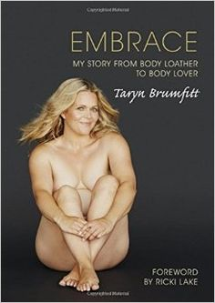 Embrace: My Story from Body Loather to Body Lover: Taryn Brumfitt: 9781742576183: Amazon.com: Books