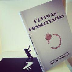 #ultimasconsecuencias  Libro de poemas de Aitor Castells